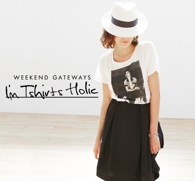 ≪T-Shirt FAIR≫WEEKEND GETAWAYS I'm T-SHIRT HOLIC