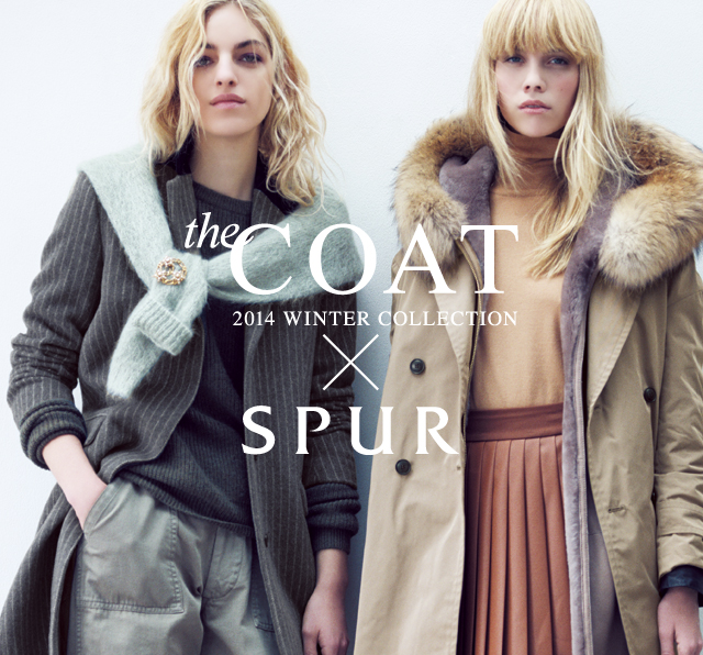 ≪The COAT≫ 2014WINTER COLLECTION×SPUR