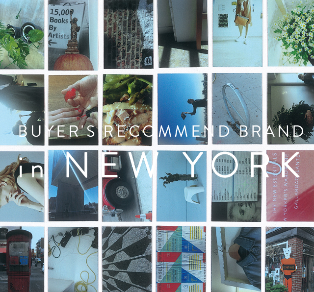 BUYER'S RECOMMEND BRAND in NEW YORK 2015,3,13(Fri)