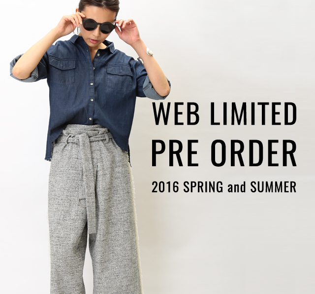 WEB LIMITED – PRE ORDER 2016 SPRING and SUMMER