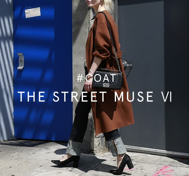 #COAT THE STREET MUSE Ⅵ