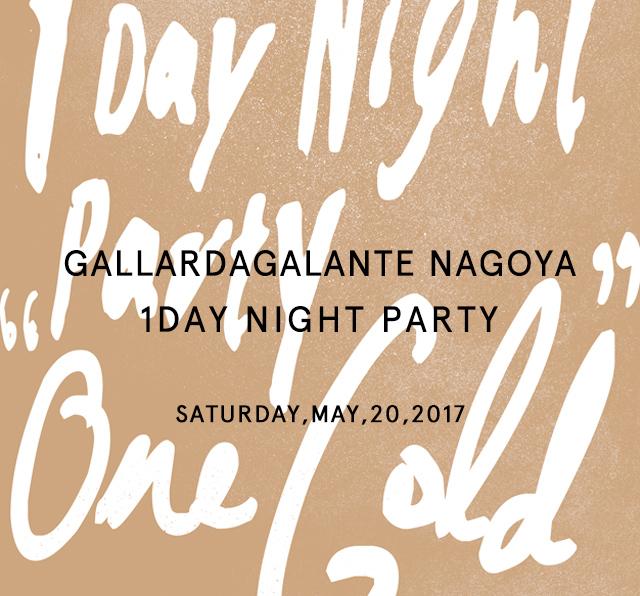 GALLARDAGALANTE NAGOYA 1DAY NIGHT PARTY