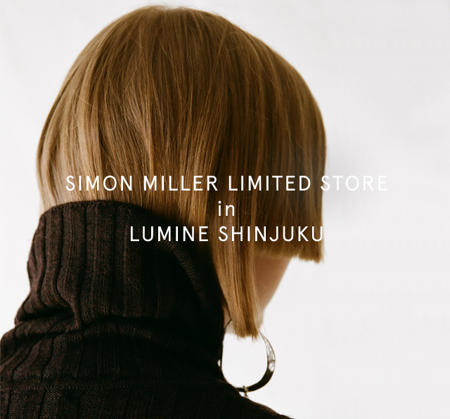 2017.09.29<br/>SIMON MILLER LIMITED STORE in LUMINE SHINJUKU