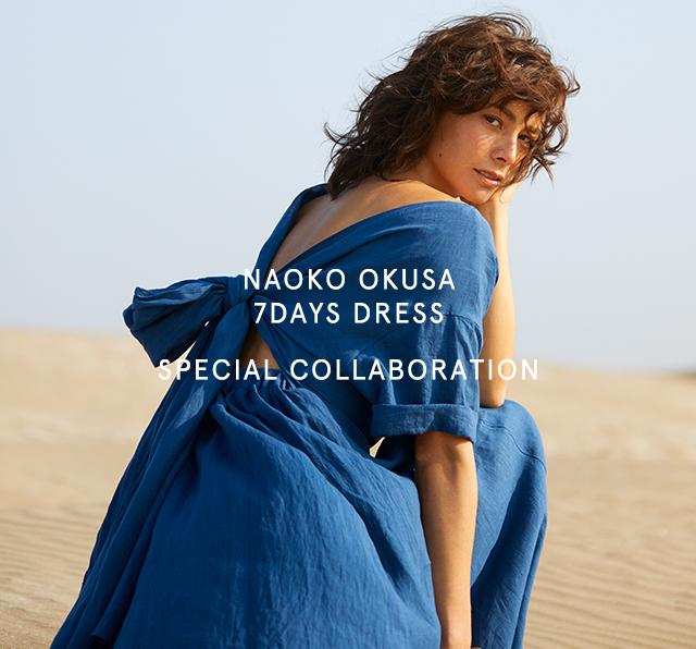 NAOKO OKUSA 7DAYS DRESS SPECIAL COLLABORATION